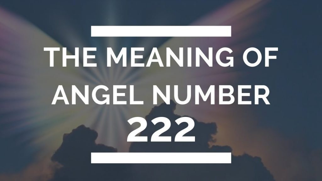 222 Meaning: What You Should Know About the Repeating Numbers 222?
