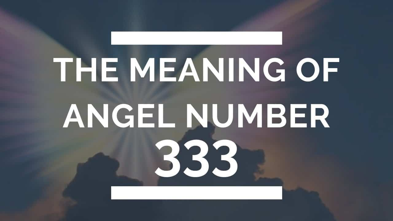 333 Meaning | What Does 333 Mean? | 333 Angel Number