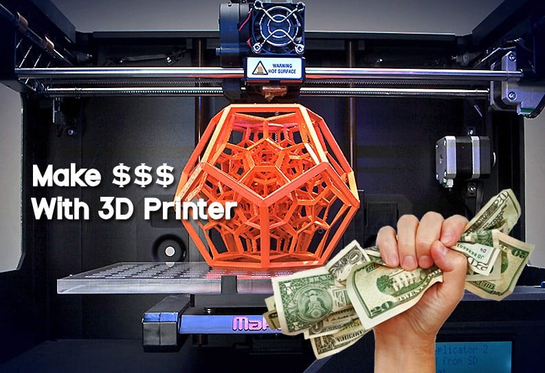 How to Make Money with a 3D Printer? 5 Simple Ways
